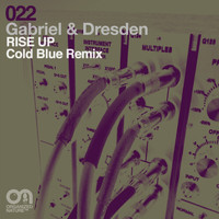 Gabriel & Dresden - Rise Up (Cold Blue Remix)