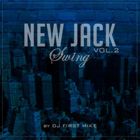 Dj First Mike - New Jack Swing, Vol. 2