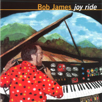 Bob James - Joy Ride