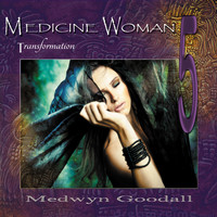Medwyn Goodall - Medicine Woman 5 - Transformation