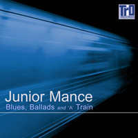 Junior Mance - Blues, Ballads and 'A' Train (Live)
