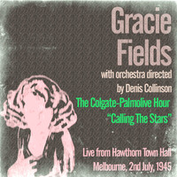 Gracie Fields - Gracie Fields: The Colgate-Palmolive Hour Calling the Stars