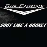 Big Engine - Shot Like a Rocket