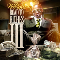 Yo Gotti - Road to the Riches, Vol. 3