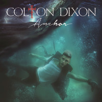 Colton Dixon - Anchor