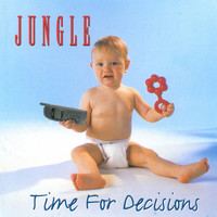 Jungle - Time for Decisions