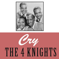 The Four Knights - Cry