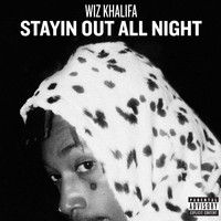 Wiz Khalifa - Stayin Out All Night (Explicit)