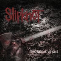 Slipknot - The Negative One (Explicit)