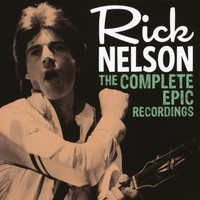 Rick Nelson - The Complete Epic Recordings