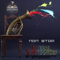 Illegal Substances - Non-Stop