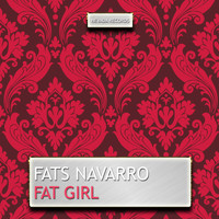 Fats Navarro - Fat Girl