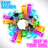 Rave Agenda - Deep in Your Soul