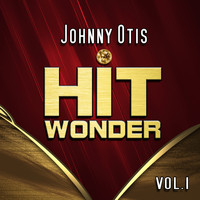 Johnny Otis - Hit Wonder: Johnny Otis, Vol. 1