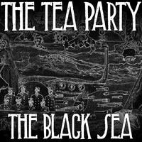 The Tea Party - The Black Sea