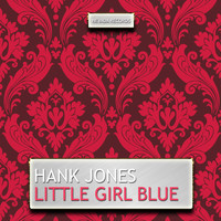 Hank Jones - Little Girl Blue