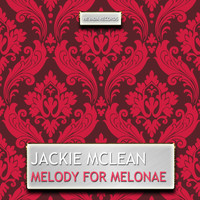 Jackie McLean - Melody for Melonae