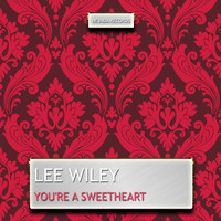 Lee Wiley - You're a Sweetheart