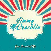 Jimmy McCracklin - You Deceived Me