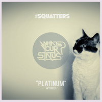 The Squatters - Platinum