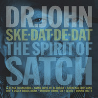 Dr. John - Ske-Dat-De-Dat…The Spirit Of Satch