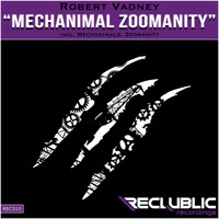 Robert Vadney - Mechanimal Zoomanity