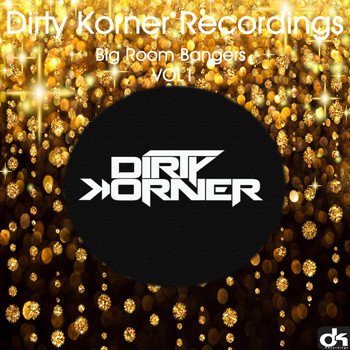 Various Artists - Dirty Korner Big Room Bangers Vol 1