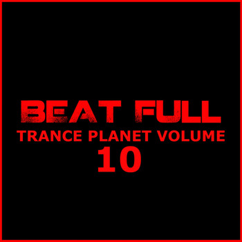 Various Artists - Beat Full Trance Planet Vol. 10