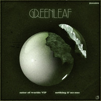 Greenleaf - Eater of Worlds VIP / Nothing & No-One