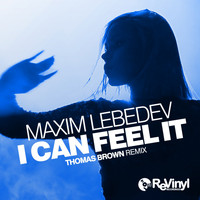 Maxim Lebedev - I Can Feel It (Thomas Brown Remix)