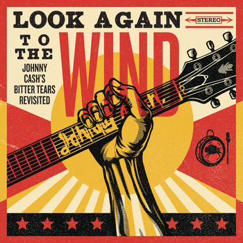 Various Artists - Look Again to the Wind: Johnny Cash's Bitter Tears Revisited