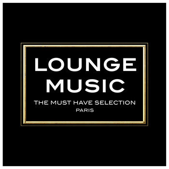 Various Artists - Lounge Music, The Must Have Selection