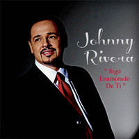 Johnny Rivera - Sigo Enamorado De Ti