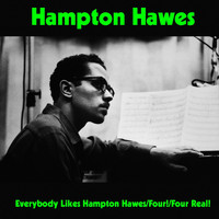 Hampton Hawes - Everybody Likes Hampton Hawes / Four! / Four Real!
