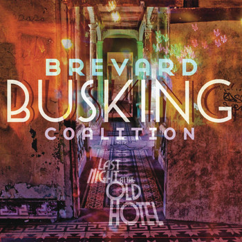 Brevard Busking Coalition - Last Night at the Old Hotel