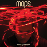 Maps - Turning The Mind (Deluxe Edition)