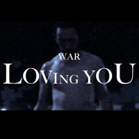 War - Loving You