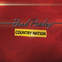 Brad Paisley - Country Nation