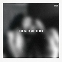 The Weeknd - Often (Explicit)