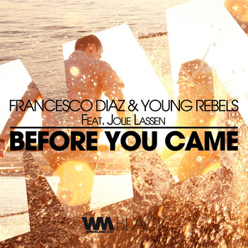 Francesco Diaz, Young Rebels - Before You Came