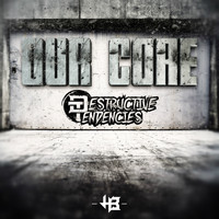 Destructive Tendencies - Our Core