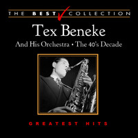Tex Beneke - The Best Collection: Tex Beneke the 40's Decade