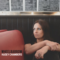 Kasey Chambers - Wheelbarrow (Explicit)