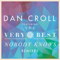 Dan Croll - Nobody Knows