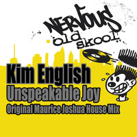 Kim English - Unspeakable Joy - Maurice Joshua Original House Mix