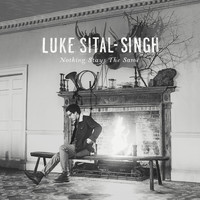 Luke Sital-Singh - Nothing Stays the Same