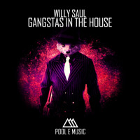 Willy Saul - Gangstas in the House
