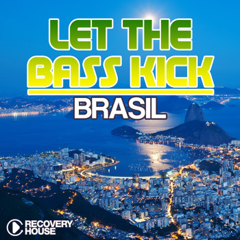 Various Artists - Let the Bass Kick in Brasil