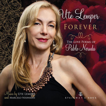 Ute Lemper - Forever: The Love Poems of Pablo Neruda