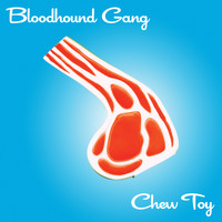 Bloodhound Gang - Chew Toy (Explicit)